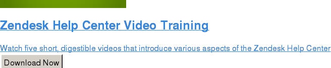 Zendesk Help Center Video Training  Watch five short, digestible videos that introduce various aspects of the  Zendesk Help Center Download Now